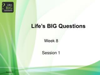 Life's BIG Questions