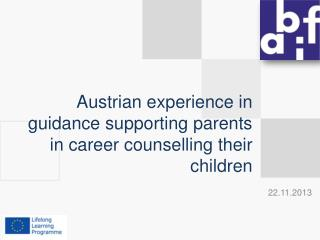 Austrian  experience in guidance supporting parents in career  counselling  their children