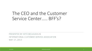 The CEO and the Customer Service Center….. BFF's?