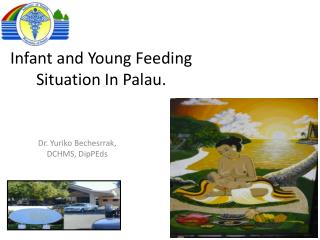 Infant and Young Feeding Situation In Palau.
