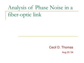 Analysis of Phase Noise in a fiber-optic link