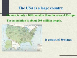 The USA is a large country.