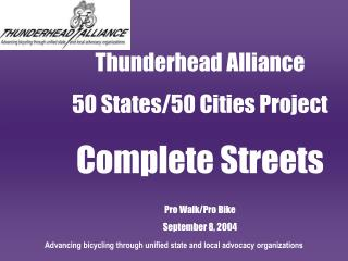 Thunderhead Alliance 50 States/50 Cities Project Complete Streets Pro Walk/Pro Bike