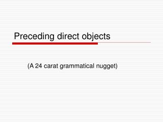 Preceding direct objects