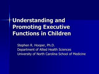 Understanding and Promoting Executive Functions in Children