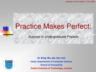 Practice Makes Perfect: Success in Undergraduate Projects
