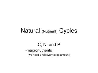 Natural  (Nutrient)  Cycles