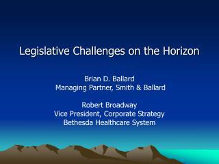 Legislative Challenges on the Horizon
