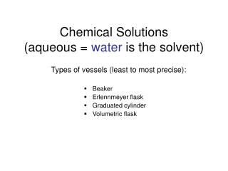 Chemical Solutions  (aqueous =  water  is the solvent)
