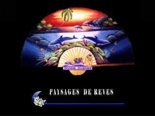 PAYSAGES  DE REVES