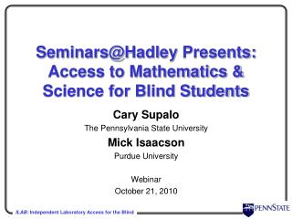 Seminars@Hadley  Presents: Access to Mathematics & Science for Blind Students