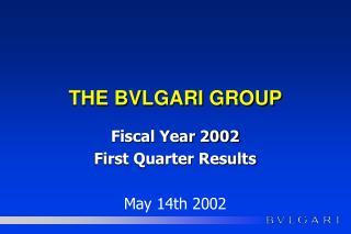 THE BVLGARI GROUP
