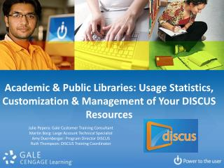 Academic  Public Libraries: Usage Statistics,  Customization  Management of Your DISCUS Resources