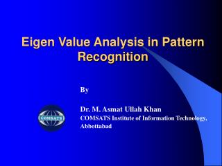 Eigen Value Analysis in Pattern Recognition