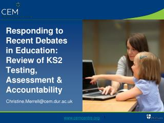 Responding to Recent Debates in Education: Review of KS2 Testing, Assessment & Accountability
