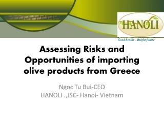 Assessing Risks and Opportunities of importing olive products from Greece