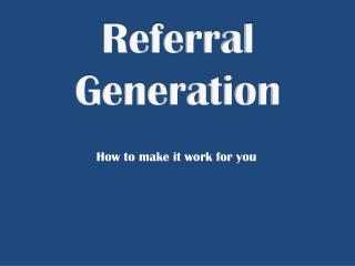 Referral Generation