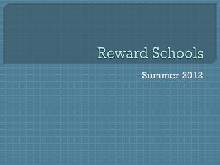 Reward Schools