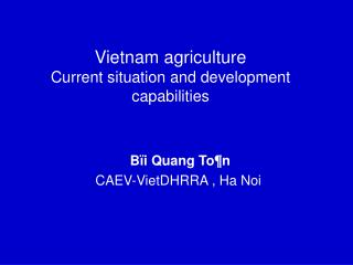 Vietnam agriculture Current situation and development capabilities