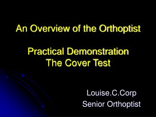 An Overview of the Orthoptist Practical Demonstration The Cover Test