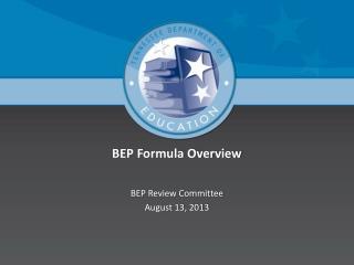 BEP Formula Overview