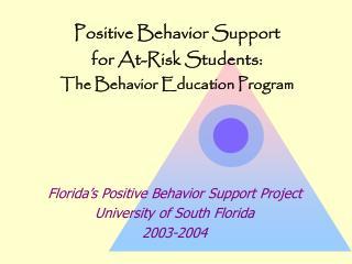 Positive Behavior Support  for At-Risk Students: The Behavior Education Program