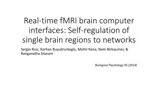 Real-time fMRI brain computer interfaces: Self-regulation of single brain regions to networks