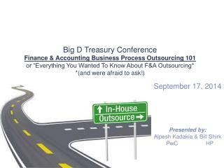 September 17, 2014 Presented by: Alpesh Kadakia  & Bill  Shirk    PwC              HP
