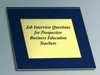 Job Interview Questions for Prospective  Business Education Teachers