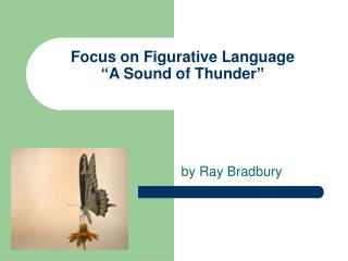Focus on Figurative Language  A Sound of Thunder