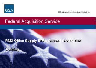 FSSI Office  Supply BPAs Second Generation Training