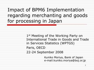 Impact of BPM6 Implementation regarding merchanting and goods for processing in Japan