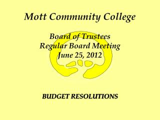 Mott Community College Board of Trustees Regular Board Meeting June 25, 2012