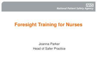 Foresight Training for Nurses