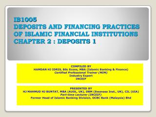 IB1005 DEPOSITS AND FINANCING PRACTICES OF ISLAMIC FINANCIAL INSTITUTIONS CHAPTER 2 : DEPOSITS 1