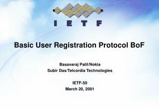 Basic User Registration Protocol BoF