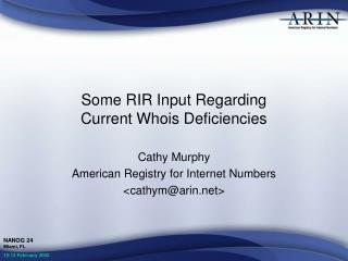 Some RIR Input Regarding  Current Whois Deficiencies