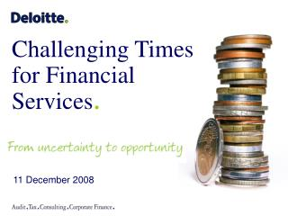 Challenging Times  for Financial  Services .
