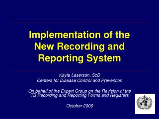 Implementation of the  New Recording and Reporting System
