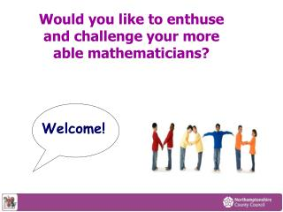 Would you like to enthuse and challenge your more able mathematicians?