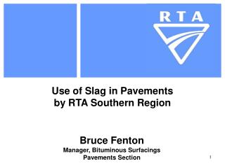 Bruce Fenton Manager, Bituminous Surfacings Pavements Section