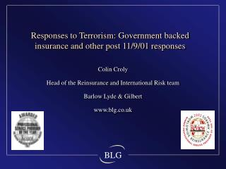 Responses to Terrorism: Government backed insurance and other post 11/9/01 responses