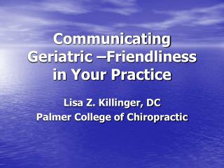 Communicating  Geriatric  Friendliness in Your Practice