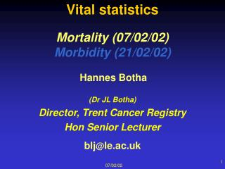 Mortality (07/02/02) Morbidity (21/02/02)