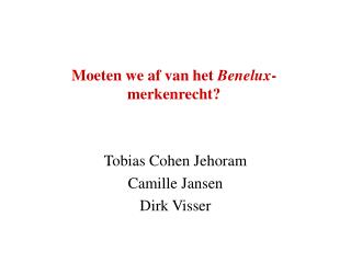 Moeten we af van het  Benelux -merkenrecht?