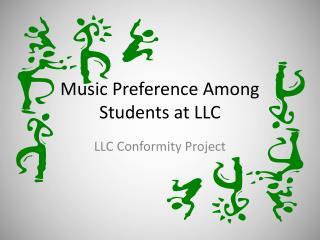 Music Preference Among Students at LLC