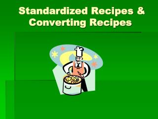 Standardized Recipes & Converting Recipes