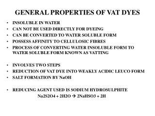 GENERAL PROPERTIES OF VAT DYES