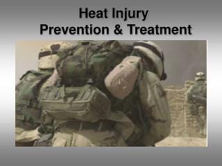 Heat Injury  Prevention & Treatment