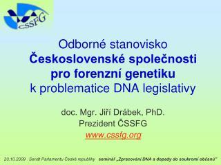 doc. Mgr. Jiří Drábek, PhD. Prezident ČSSFG cssfg